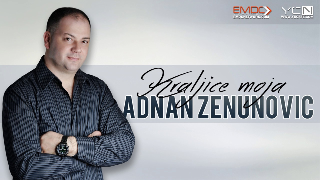 Adnan Zenunovic - 2016 - Kraljice moja