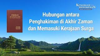 KENANGAN MENYAKITKAN(5)Hubungan antara Penghakiman di Akhir Zaman dan Memasuki Kerajaan Surga
