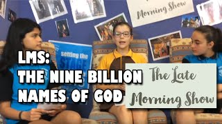 The Late Morning Show 2: The Nine Billion Names of God