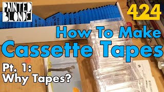 HOW TO MAKE DIY CASSETTE TAPES PT. 1: Why Tapes?   424recording.com