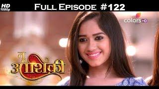 Tu Aashiqui - Full Episode 122 - With English Subtitles