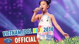 vietnam idol kids 2016 - gala 1 - que toi - diep nhi