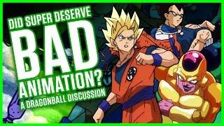DID DRAGONBALL SUPER DESERVE BAD ANIMATION? | A Dragonball Discussion