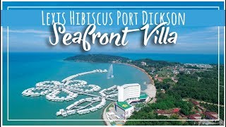 Lexis Hibiscus Port Dickson (4K) | Sea View Panorama Pool Villa