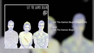 AJR - Let The Games Begin (Clean Edit)