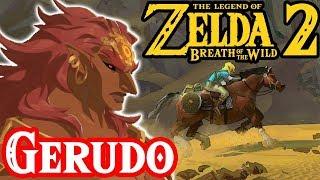 Ganondorf and The Gerudo in Zelda Breath of the Wild 2