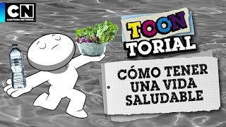 Cómo tener una vida saludable | Toontorial | Cartoon Network