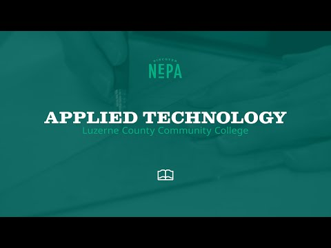 Luzerne County Community College - Applied Technology