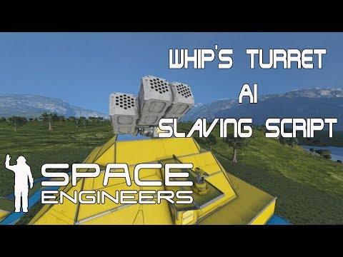 Space Engineer WORKSHOP: Whip's Turret AI Slaving Script