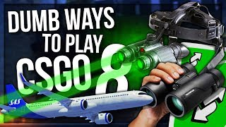 DUMB WAYS TO PLAY CSGO 8