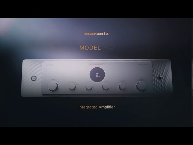 Introducing Marantz Model 30 Integrated Amplifier