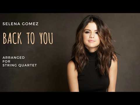BACK TO YOU (Selena Gomez) STRING quartet COVER !