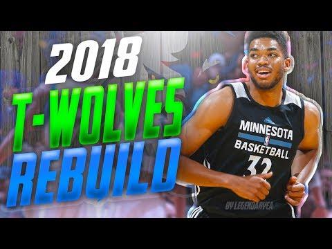Rebuilding the 2018 MINNESOTA TIMBERWOLVES! GREATEST TEAM EVER?! NBA 2K17 MYLEAGUE