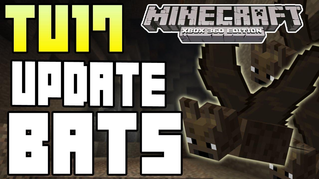 Minecraft (Xbox 360/PS3) - TU17 UPDATE! - BATS EXPLAINED?!! + INFO ...