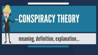 What is CONSPIRACY THEORY? What does CONSPIRACY THEORY mean? CONSPIRACY THEORY meaning thumbnail