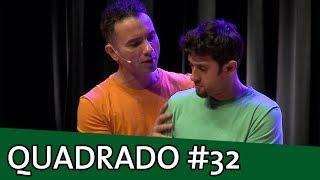 IMPROVÁVEL - QUADRADO #32