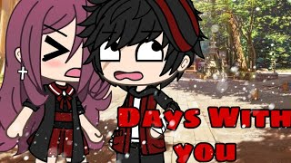 Days With You | Gacha Life Mini Movie