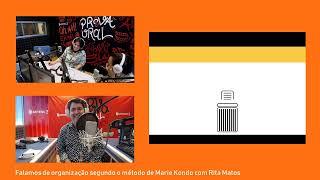 Prova Oral - Rita Alves com o método de organização Marie Kondo