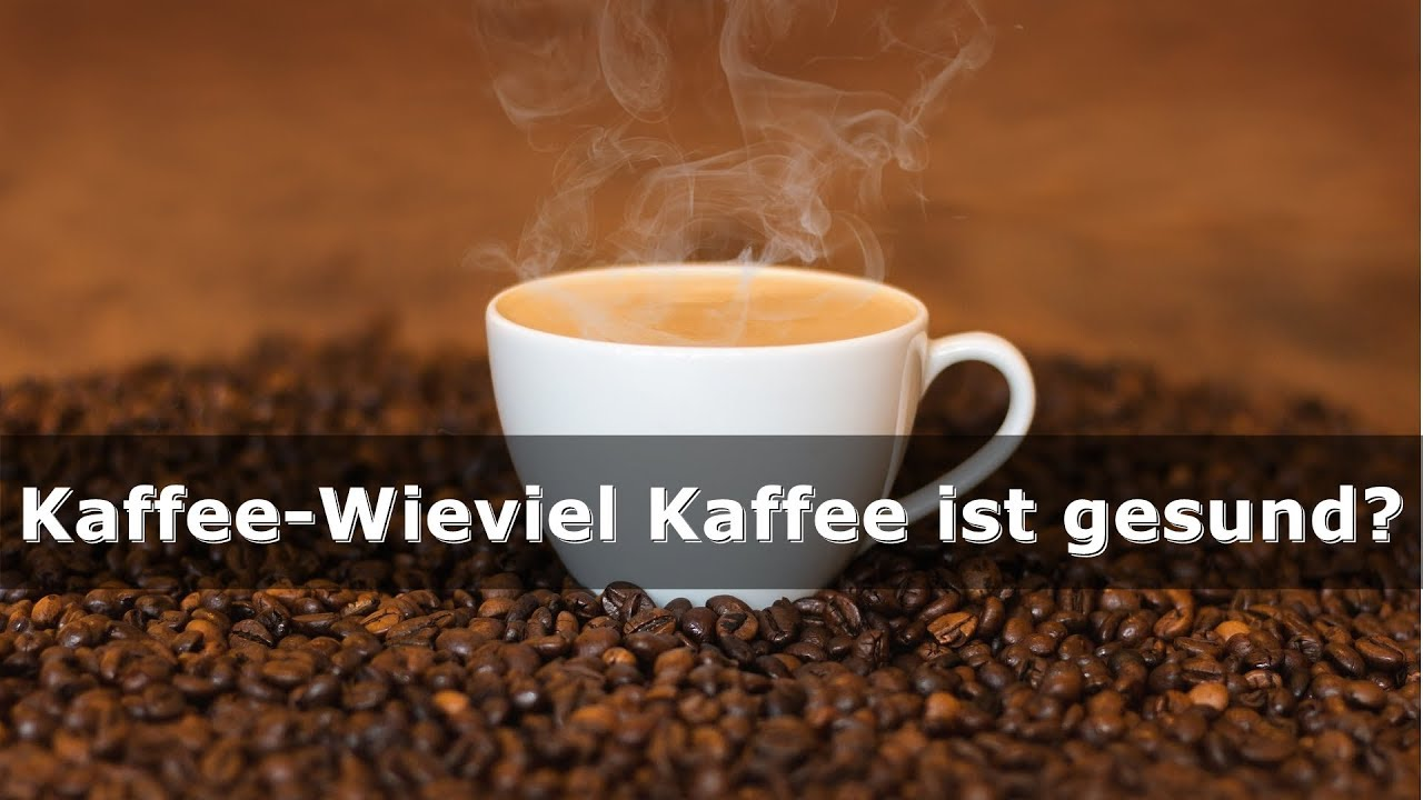 kaffee wieviel kaffee ist gesund youtube. Black Bedroom Furniture Sets. Home Design Ideas