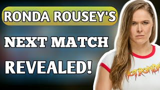 WWE News : Ronda Rousey's Next Match Revealed!