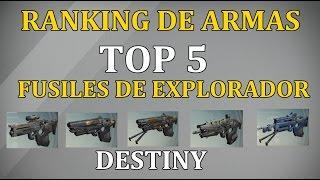 Destiny TOP 5 FUSILES DE EXPLORADOR   MEJORES ARMAS DEL JUEGO   COMENTA TU TOP 5