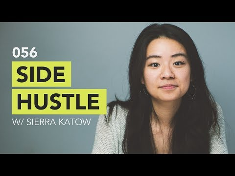 Ground Up 056 - Side Hustle w/ Sierra Katow