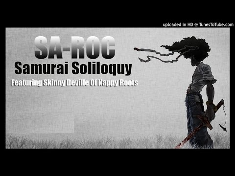 Sa-Roc: Samurai Soliloquy - Featuring Skinny Deville Of Nappy Roots