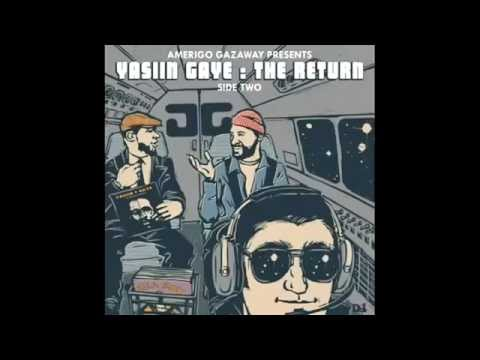 Amerigo Gazaway & Yasiin Gaye The Return Side Two Full Album