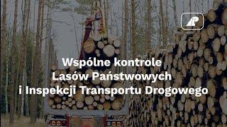 Wspólne kontrole LP i Inspekcji Transportu Drogowego