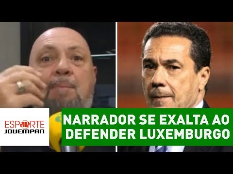 "Narrador SE EXALTA ao defender Luxemburgo: ""IMBECILIDADE!"""