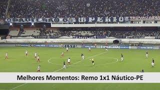 Melhores Momentos: Remo 1x1 Náutico-PE - Série C - 11/08/2018