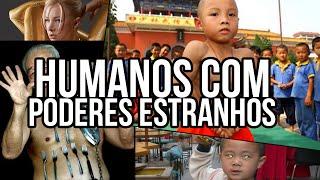 SERÁ QUE EXISTEM SERES HUMANOS COM SUPER PODERES?!