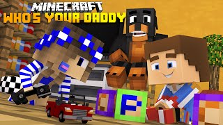 Minecraft Whos your Daddy-LITTLE CARLY DROWNS!!