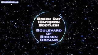 Green Day - Boulevard of Broken Dreams (Omyqron Bootleg) [Full - Free download]