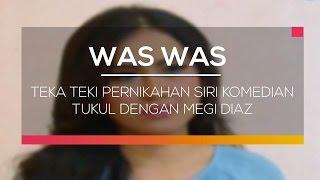 Teka Teki Pernikahan Siri Komedian Tukul dengan Megi Diaz - Was Was