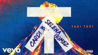 Selena Gomez & Cardi B - Taki Taki (Audio without Ozuna)