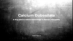Medical vocabulary: What does Calcium Dobesilate mean