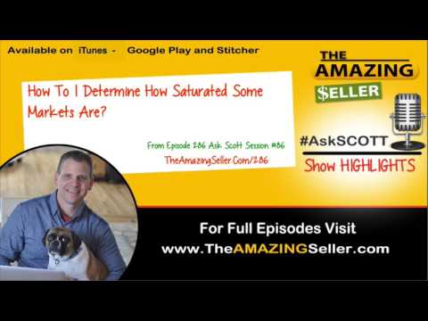 How To I Determine How Saturated Some Markets Are? TAS 286 The Amazing Seller