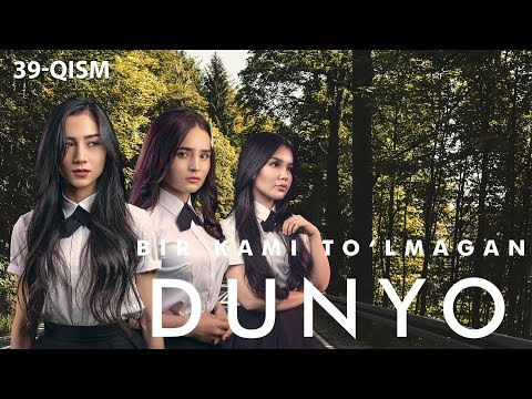 Bir kami to'lmagan dunyo (o'zbek serial) | Бир ками тўлмаган дунё (узбек сериал) 39-qism