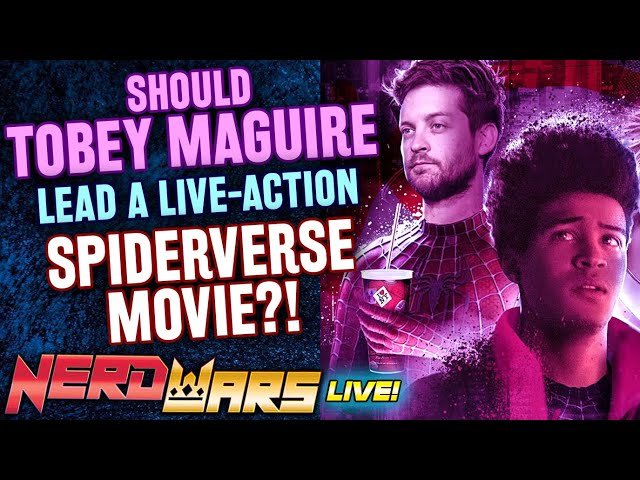 Should Tobey Maguire Lead A Spider-Verse Movie?! - Is Disney+ A Failure? & More! - Nerd Wars LIVE!
