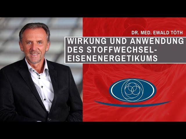 Wirkung und Anwendung des Dr. Ewald Töth® Stoffwechsel Eisen Energetikums