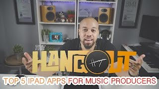 My Top 5 iPad Apps for Music Producers 2017