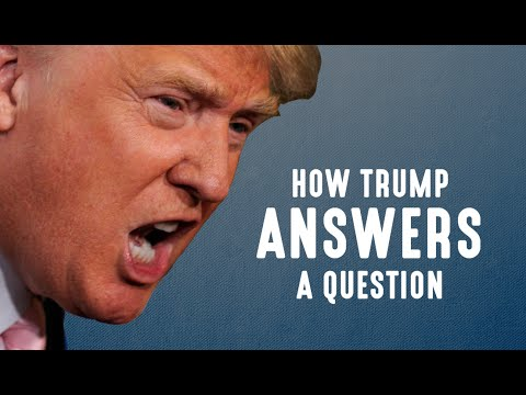 How Trump answers a question - Nerdwriter