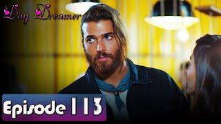 Day Dreamer | Early Bird in Hindi-Urdu Episode 113 | Erkenci Kus | Turkish Dramas