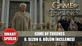 GAME OF THRONES   6. Sezon 6. Bölüm İncelemesi ve