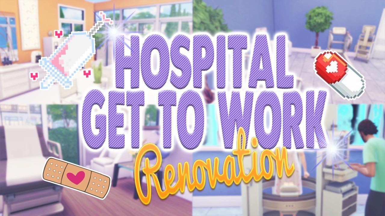 The Sims 4: Get To Work : Hospital Renovation • - YouTube