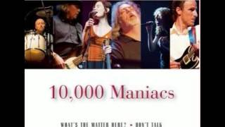 10,000 Maniacs  EDEN  [Alternative Vocal]   best ever