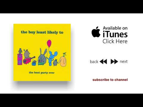 The Boy Least Likely To - Be Gentle With Me - The Best Party Ever Mp3