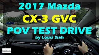 2017 Malaysia Mazda CX 3 GVC POV Test Drive #mazdacx3malaysia #mazdacx3gvc2017 #mazdacx32017