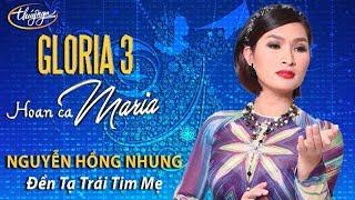 Nguyễn Hồng Nhung - Đền Tạ Trái Tim Mẹ (Nguyễn Khắc Tuần) GLORIA 3